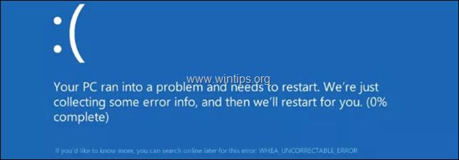 fix WHEA UNCORRECTABLE ERROR (0x00000124) in Windows 10