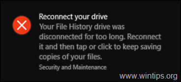 Reconnect your drive. Your File History drive was disconnected for too long.