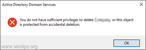 FIX: Object is Protected from Accidental Deletion or You do not have Sufficient Privileges to Delete OU